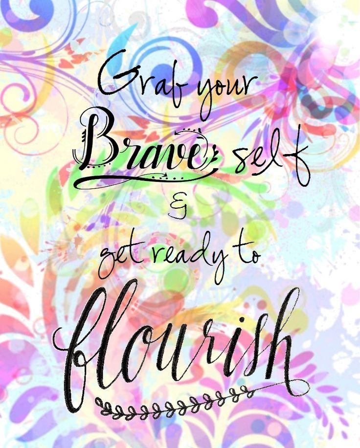 Brave self and flourish